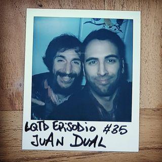 #35: Juan Dual - Estoy vacío por dentro