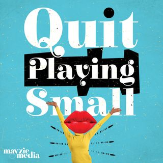 Quit Playing Small