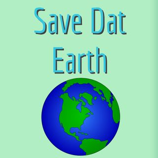 Save Dat Earth