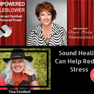 Sound Healing Can Help Reduce Stress with Tina FireWolf