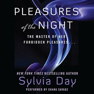 """Ch 2 """"Pleasures of the Night"""" by Sylvia Day"""
