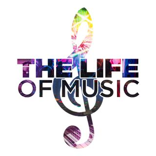The Life of Music Episode 001