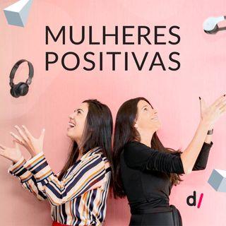 Mulheres Positivas #01 - Mulheres High-Tech
