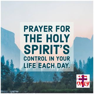 Prayer for Your Life to Be Controlled by the Spirit of God Who Dwells in You Mightily
