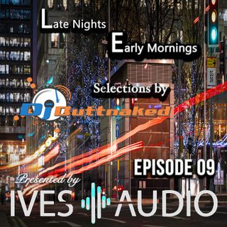 Late Nights Early Mornings Ep9