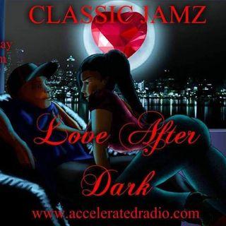 Classic Jamz *Love After Dark* 4-6-19