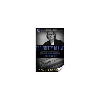 TOO PRETTY TO LIVE-Dennis Brooks