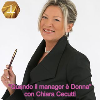 """""""Quando il Manager è Donna"""" con Chiara Cecutti - prima parte   🎧🇮🇹"""