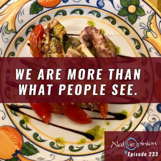 "Episode 233 Wednesday ""We Are More Than What People See."""