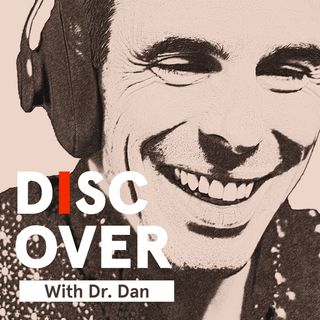 Discover with Dr. Dan | Proactive Health