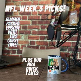 NFL WEEK 3 PICKS AND NBA QUICK TAKES