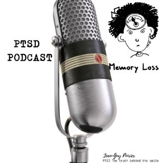 Episode 6 - PTSD and Memory Loss