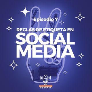⚡Episodio 7 - Reglas De Etiqueta En Social Media
