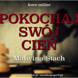 Pokochaj Swój Cień - kurs online