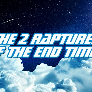 NTEB RADIO BIBLE STUDY: The Rapture Of The Church And The Rapture Of The Tribulation Saints Compared, Contrasted And Catalogued