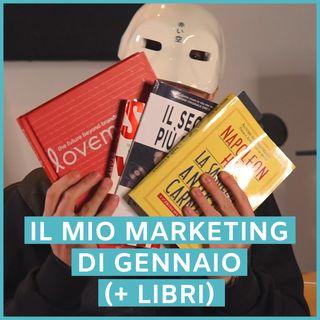 #125 - Il Mio Marketing di Gennaio (+ Riassunto dei Libri che ho letto)