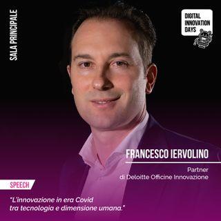 Francesco Iervolino | Deloitte - L'innovazione in era covid tra tecnologia e dimensione umana