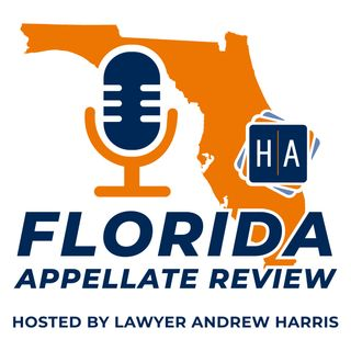 New podcast, the Florida Appellate Review with Andrew Harris
