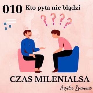 010 - Kto pyta nie błądzi