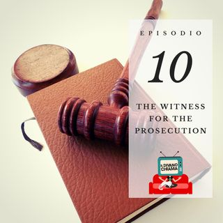 Puntata 10 - The Witness for the Prosecution