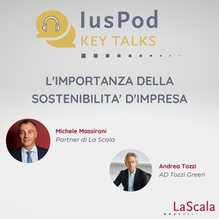 Ep. 1 IusPod Key Talks L'importanza della sostenibilità d'impresa