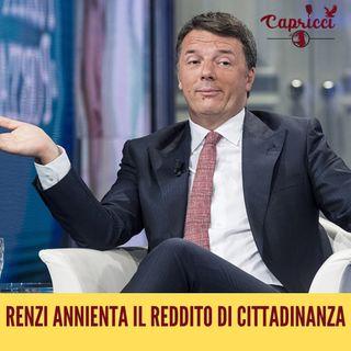 """"""" FALLIMENTO"""" , Renzi ANNIENTA il Reddito di Cittadinanza, E NOI GODIAMO! - Puntata 9"""