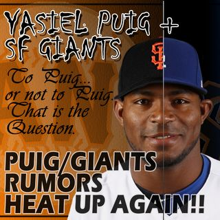 Yasiel Puig & SF Giants Rumors Swirl Up Again!!  For a 60 Game Season.. Maybe They Could Use Him!!