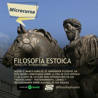 Microcurso: Filosofía estoica - Sesión 5: Marco Aurelio, el emperador filósofo