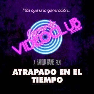 Carne de Videoclub - Episodio 9.5 - Atrapado en el Tiempo (1993)