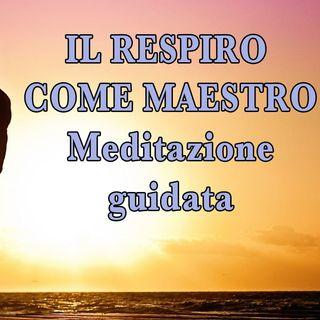 Il respiro come maestro (Meditazione guidata)