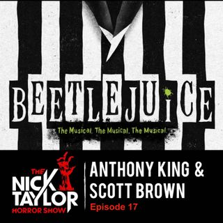 Beetlejuice the Musical's Scott Brown and Anthony King [Episode 17]