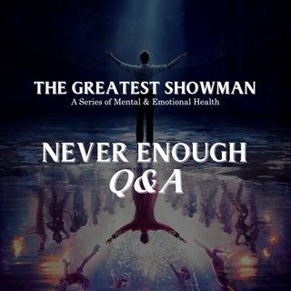 The Greatest Showman Series - Part 3: Never Enough - Q&A Session - Dr Ng Wai Sheng