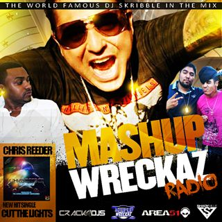 Mashup Wreckaz Episode #6 Hosted by DJ Skribble & Chris Reeder
