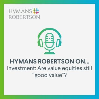 """Investment - Are value equities still """"good value""""? - Episode 39"""