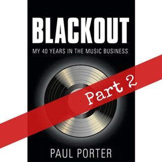 Black Out:  My 40 Years in the Music Businesss - Part 2