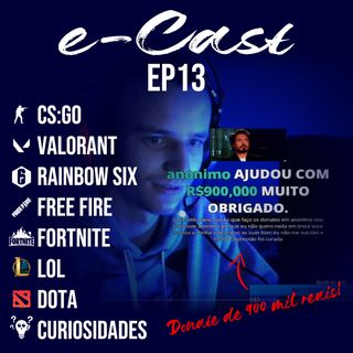 e-Cast Ep13 - Donate de 900 mil reais