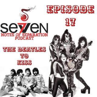 Episode Seventeen - The Beatles to KISS