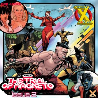 Episode 97 - Trial of Magneto Part 2 (& Marauders)