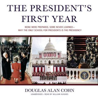 Douglas Cohn The Presidents First Year