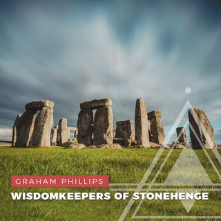 S02E10 - Graham Phillips // The Wisdomkeepers of Stonehenge