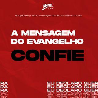 A MENSAGEM DO EVANGELHO: CONFIE // Henrique Olier