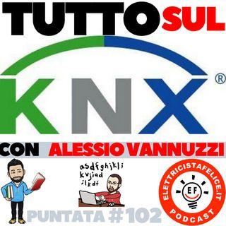 102 Tutto sul KNX, con Alessio Vannuzzi