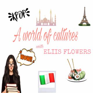 A World of Cultures|| Puntata 0- Vi presento il mio podcast
