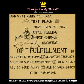 BTP- 241 Presents: Higher Mind Yoga
