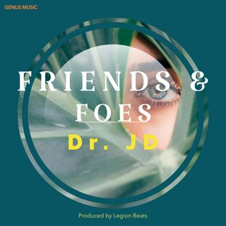 Friends & Foes by Dr. JD featuring Vidal Garcia produced by The Legion