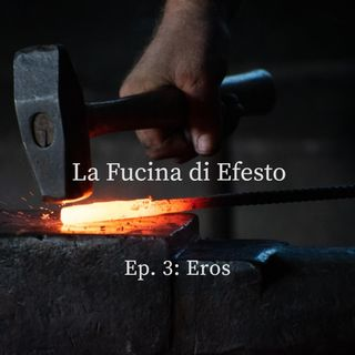 Ep. 3 - EROS