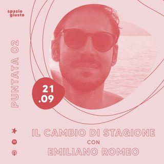 Puntata 02 - Il cambio di stagione con Emiliano Romeo