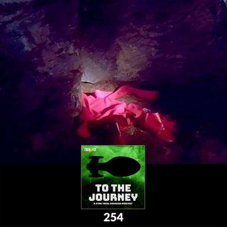 To The Journey : 254: Left Behind