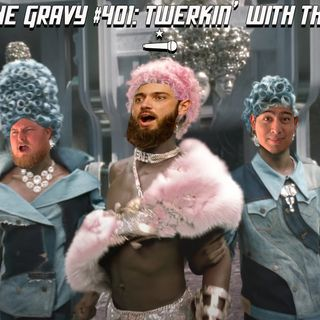 Pass The Gravy #401: Twerkin' With The Devil