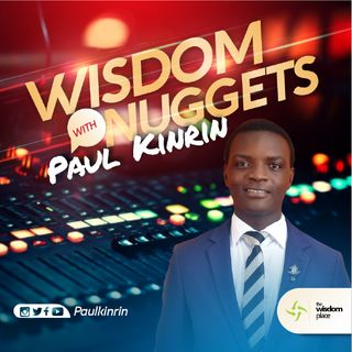 WISDOM NUGGETS With Paul Kinrin
